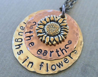 The Earth Laughs in Flowers - Metal Stamped Necklace with Sunflower -Rustic Necklace - Rustic Brass and Copper- S146