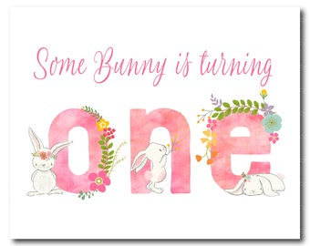 Bunny Birthday Sign, Some Bunny is turning one!, Girl 1st Birthday, Rabbit Party Decor, Printable Birthday Sign. 1516pink