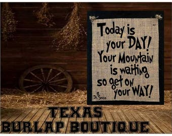 Today is your Day! Your mountain is waiting so get on your way Burlap country Music Vintage Chic Wedding Wood Sign