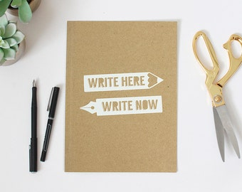A5 Notebook / A5 Notepad / Kraft Notebook / Write Here Write Now