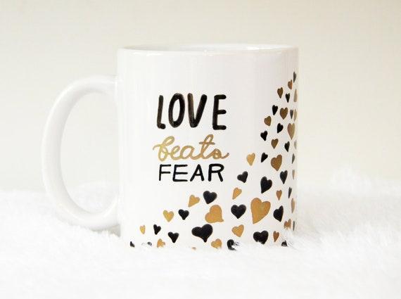 Love Beats Fear Hand Painted 11oz Coffee Mug, Free Shipping