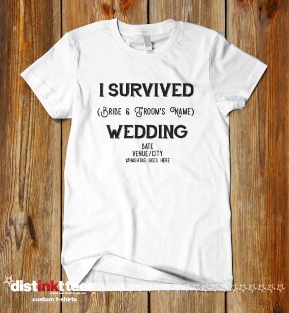 I SURVIVED WEDDING Shirts. Affordable Wedding Favors. Great