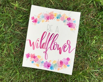 Be a Wildflower Watercolor Print