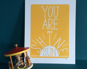 You Are My Sunshine Screen Print
