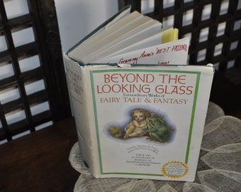 FIRST PRINT - Beyond The Looking Glass, extraordinary works of fairy tales and fantasy. 1973 hard cover book.