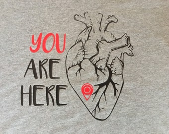 YOU ARE HERE (anatomical heart shirt)