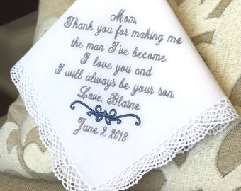 Wedding gift for Mother of The Groom Handkerchief - Thank you for MAKING ME the MAN that I've become - Wedding Bridal Hankerchief