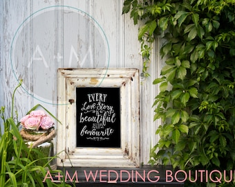 Wedding Sign Instant Printable // Every Love Story is Beautiful But ours is My Favourite // WHITE on BLACK  //  11x14