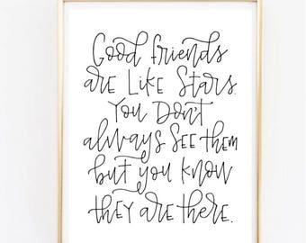 Good friends are like stars. You don't always see them but you know they are there | Friendship calligraphy quote | 8x10 gift for friend