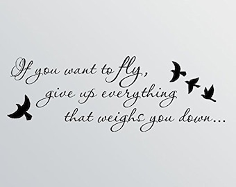 "32"" If You Want To Fly, Give Up Everything That Weighs You Down Wall Decal Sticker Art Mural Home Decor Quote Vinyl Lettering Words Birds"