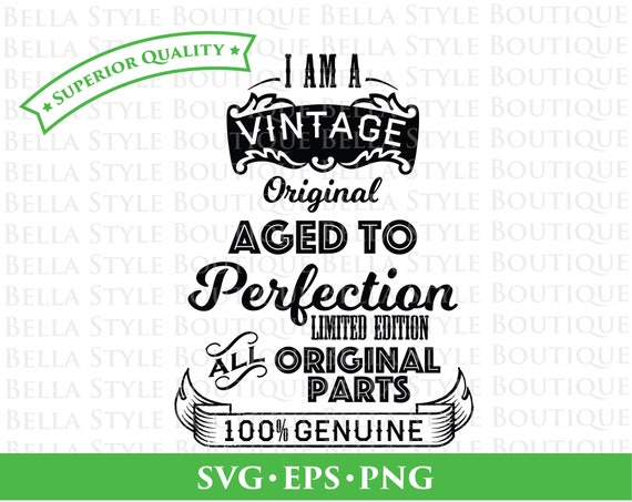 Vintage Original Aged To Perfection Svg Png Eps Cut File