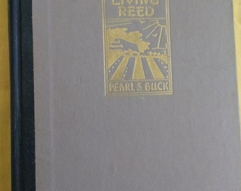 Vintage book,  The Living Reed by Pearl S. Buck