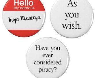 Princess Bride Badges - Badge/Fridge Magnet  Set - Inigo Montoya  - Pin Back Badge