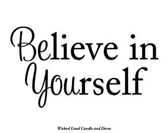 Vinyl Decal - Believe in yourself