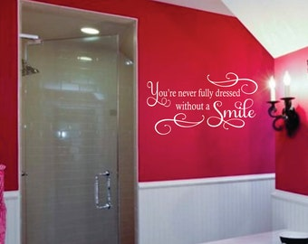 You're never fully dressed without a Smile Vinyl Decal, Teen Girl Vinyl Wall