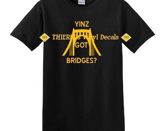 Yinz got bridges? tshirt