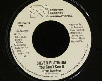 Silver Platinum You Can't See It 45 RPM SRI Spector Records PA00016 Promo