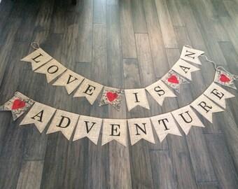 Love is an Adventure Banner, Love is an Adventure Sign, New Beginnings Banner