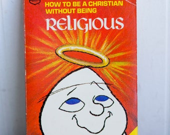 Vintage Book, How to be Christian without being Religious, Fritz Ridenour, Religion and Christianity