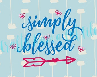 Simply Blessed Digital Instant Download, Farmhouse Style, Inspirational Quote, God's Blessings, Kids Are A Blessing, Blessed Life, Thankful