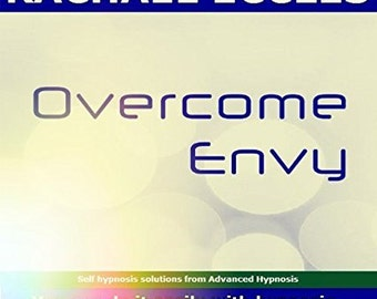 Overcome Envy, be Less Envious of Others, Self Hypnosis (Audio CD)