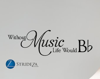 Without music life would be flat wall decal, music decal, music decor, music art, music wall art, music wall decal, music wall decor, D00370