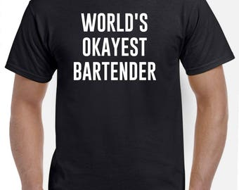 Bartender Shirt-World's Okayest Bartender T Shirt Gift for Bartender Men Women