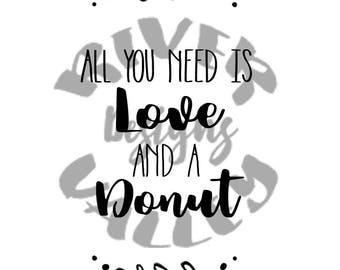 All you need is love and a donut, donuts, love, wedding sign, png, jpg, svg, pdf, cutting files, cricut, cameo, custom design
