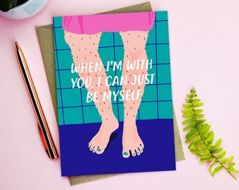 When I'm With You Anniversary Card - anniversary card - illustrated card - funny valentines card - hairy legs card - be yourself