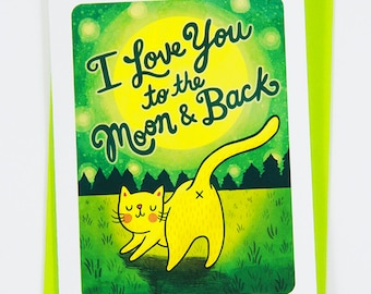 I Love you to the Moon and Back - Punny Valentines day card funny i love you card anniversary card Cat Lover Valentines day card Pun