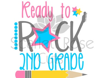 Back to School SVG cut file, Ready to Rock Second Grade 2nd, first day of school SVG cut file for silhouette cameo and cricut