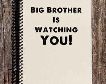 1984 Notebook - George Orwell 1984 - Big Brother is Watching You - Journal, Notebook, Diary, Sketchbook - George Orwell Quote - Big Brother