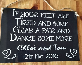 Wedding sign If your feet are tired and sore, grab a pair and dance some more. Personalised aluminium wedding sign for flip flops for guests