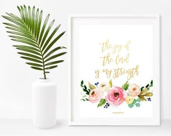 The Joy Of The Lord Is My Strength, Printable Art,  Bible Verse Print, The Joy of The Lord,  Instant Download, Home Decor, Wall Decor