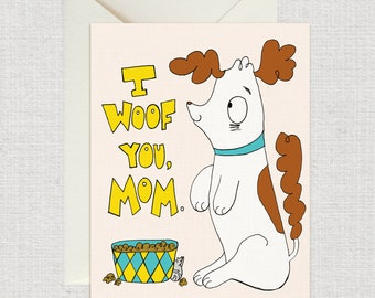 I Woof You Mom Card, Mother's Day Card, Mom card, Dog Card, Puppy Card