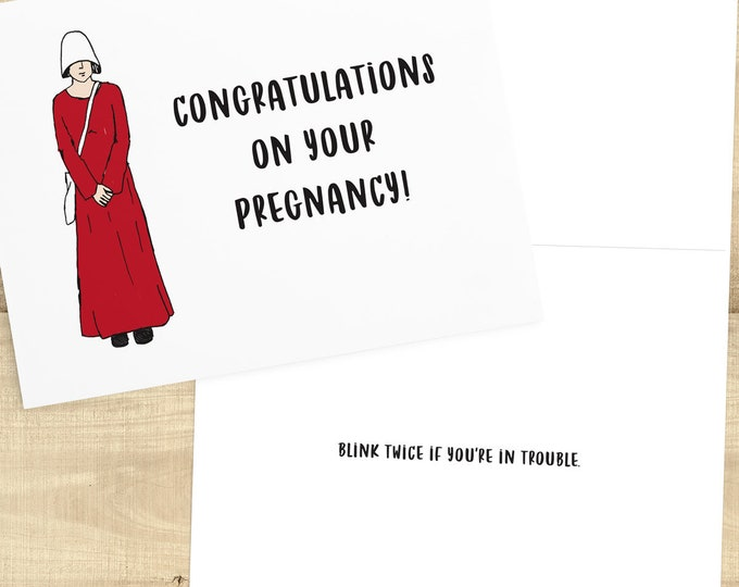 Featured listing image: Congratulations Handmaids Tale Baby Shower Card; Blink Twice if You're in Trouble; congratulations greeting card, envelope included