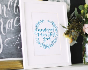 And If Not He Is Still Good | Watercolor Scripture Art | Bible Verse Wall Art | Baptism Gifts