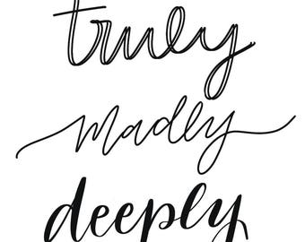 Truly Madly Deeply - Digital Print. Instant Download. Wall Art.