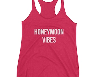 Honeymoon Vibes - Honeymoon Shirt, Honeymoon Tank, Just Married Shirt