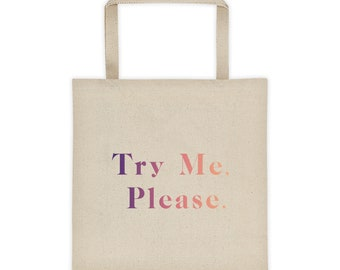 Try Me, Please Tote bag