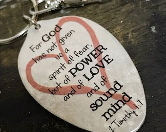 For God has not given us a spirit of fear Keychain, 2 Timothy 1:7, Religious Keychain, Scripture Gift of Courage,Power, Love, Spoon Keychain