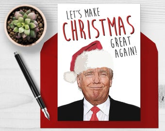 Donald Trump - Christmas Card - Let's Make Christmas Great Again - Funny Christmas Card