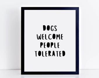 Dogs Welcome People Tolerated - Funny Dog Quote Typography Art Print Wall Decor