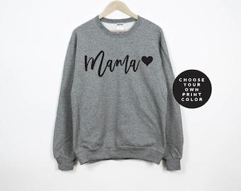 Mama Sweatshirt, Mama Sweater, Mom Sweatshirt, Mom Sweater, Gift for Mom, New Mom Gift, Mama Shirt, Mama Top, Mama Shirt