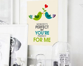 Nobody's Perfect, But You're Perfect For Me, Printable Art, Graphic Design, Typography,Ready for Print Poster, Love,Decor Instant Download