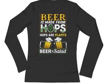 Funny Beer Shirt Gift Vegan Hops are Plants Beer Equals Salad Drunk Women Long Sleeve T-Shirt