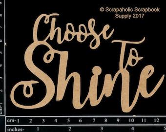 Scrapaholics Chipboard - Choose to Shine