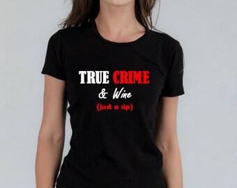 True Crime & Wine Women's Tshirt