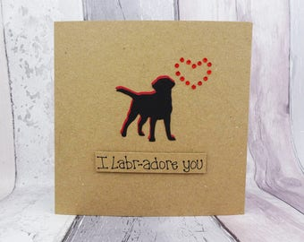 Handmade Black Labrador card, Labrador birthday card, Dog Pun card, Anniversary card, Valentine's Day card, I Labr-adore you, Mum, Dad, Wife