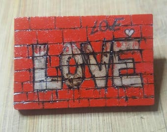 Love Message Grafitti Wall Art Wood Brooch Pin